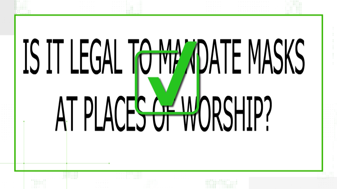 Yes, it is legal to mandate masks at places of worship